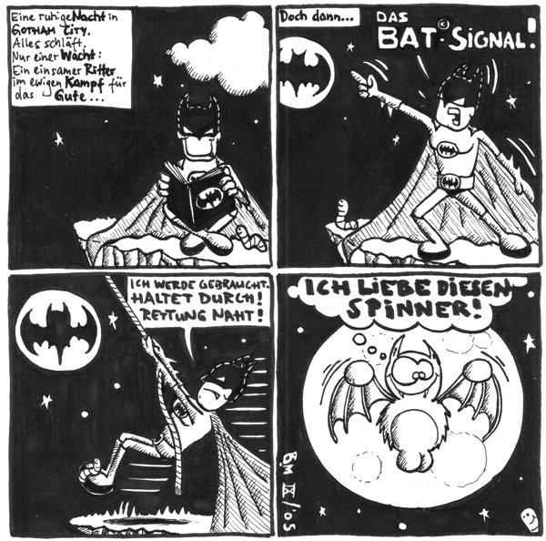Erzähler: Eine ruhige Nacht in Gotham City. Alles schläft. Nur einer wacht: Ein einsamer Ritter im ewigen Kampf für das Gute ...  Erzähler: Doch dann ... Batman: Das Bat-Signal!  Batman: Ich werde gebraucht. Haltet durch! Rettung naht!   Fred: Ich liebe diesen Spinner!