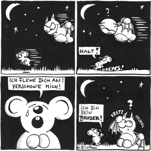 Fred: Halt!  Maus: Ich flehe dich an! Verschone mich!  Maus: Ich bin dein Bruder  Fred: ?