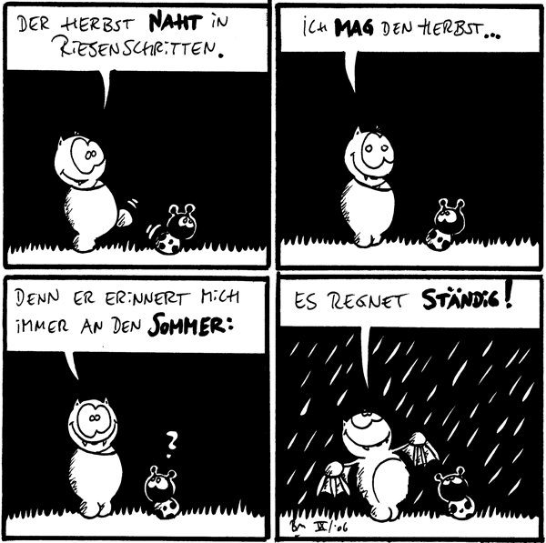 Fred: Der Herbst naht in Riesenschritten.  Fred: Ich mag den Herbst...  Fred: Denn er erinnert mich immer an den Sommer: Käfer: ?  Es regnet ständig!