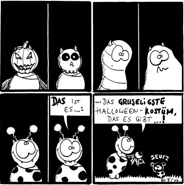 Fred mit Kürbiskopf Fred mit Totenkopf Fred mit Wurmkopf Fred mit Schleimmonsterkopf Fred im Käferkostüm Fred: das ist es...: Fred: das gruseligste Halloween-Kostüm, das es gibt...! /Käfer: seufz