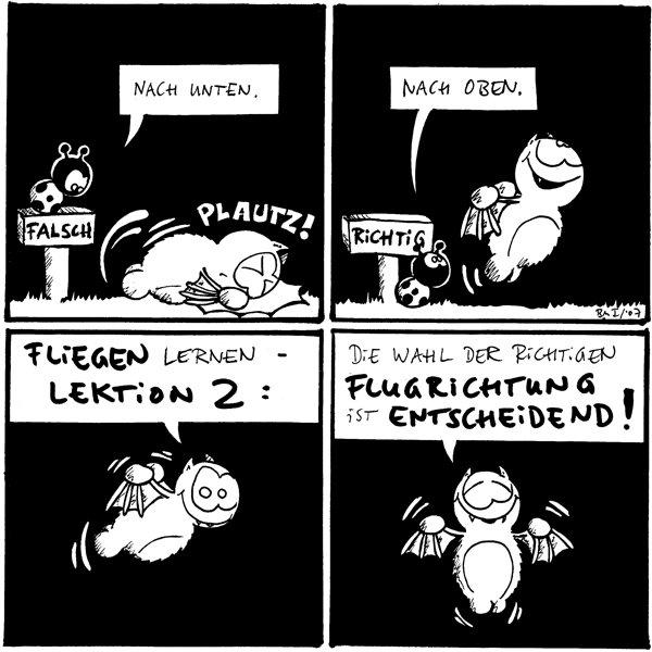 Käfer: Nach unten. Fred: *plautz* [[Schild: Falsch]]  Käfer: nach oben. [[Schild: Richtig]]  Fred: Fliegen lernen - Lektion 2:  Fred: Die Wahl der richtigen Flugrichtung ist entscheidend!