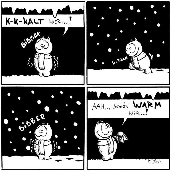 Fred: K-k-kalt hier...! *bibber*  Fred: *latsch*  Fred: *bibber*  Fred: Aah... schön warm hier...!