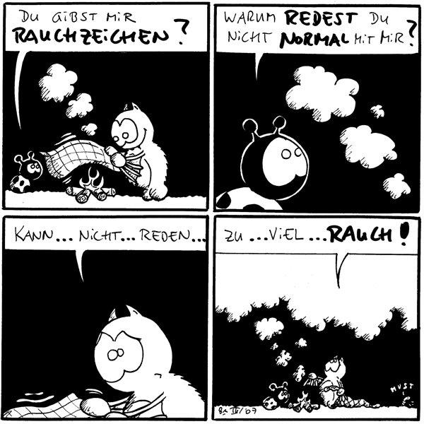 Käfer: Du gibst mir Rauchzeichen? [[Fred macht am Lagerfeuer Rauchzeichen]]  Käfer: Warum redest du nicht normal mit mir?  Fred: Kann... nicht... reden..  Fred: Zu... viel... Rauch! Wurm: *hust* [[Riesige Rauchwolke über Fred]]