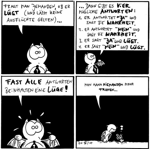 Fred: Fragt man jemanden, ob er lügt (und lässt keine Ausflüchte gelten)...  Fred: ...dann gibt es vier mögliche Antworten: 1. Er antwortete \