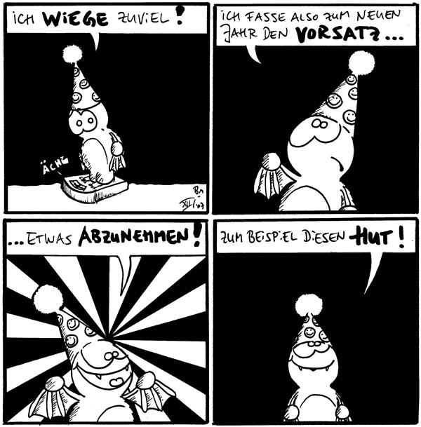 Fred: [[mit Hut auf der Waage]] Ich wiege zuviel! Waage: Ächz  Fred: ich fasse also zum neuen Jahr den Vorsatz...  Fred: ... etwas abzunehmen!  Fred: Zum Beispiel diesen Hut!