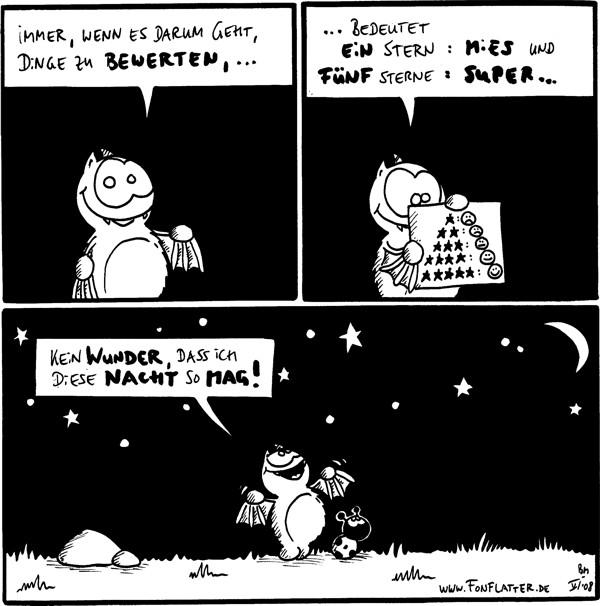 Fred: Immer, wenn es darum geht, Dinge zu bewerten, ...  Fred: ... bedeutet ein Stern: Mies und fünf Sterne: Super...  Fred: Kein Wunder, dass ich diese Nacht so mag! [[Fred und Käfer unter dem Sternenhimmel]]