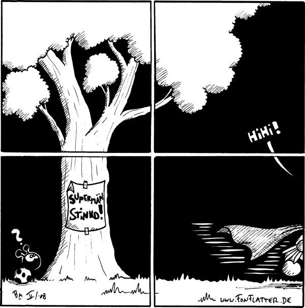 [[vierer Paneel als ein Großbild]] Käfer:? [[Zettel an Baum: Supermän stinkd!]] /Batfred: hihi! [[schon fast aus dem Bild]]