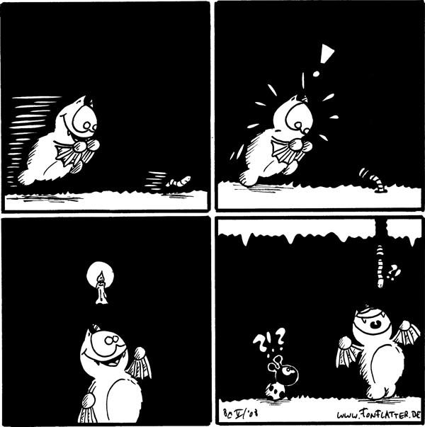 [[Fred rennt einem Wurm hinterher]] Fred: ! [[Wurm verschwindet in einem Loch]] Fred [[hat die Idee... Kerze]] Käfer: ?!? /Wurm: ?! /Fred [[ist in der Höhle unterhalb des Lochs und fängt den Wurm mit dem offenen Mund...]]