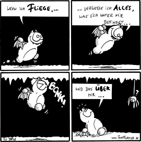 Fred: Wenn ich fliege, ...  Fred: ...vergesse ich alles, was sich unter mir befindet...  [[stößt an die Höhlendecke]]  Fred: Und das über mir... Spinne: ?