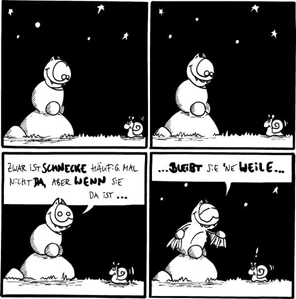 [[Fred sitzt auf dem Filosofierstein und Schnecke kommt gekrochen]]  [[Fred sitzt auf dem Filosofierstein und Schnecke kommt gekrochen]]  [[Fred sitzt auf dem Filosofierstein und Schnecke kommt gekrochen]] Fred: Zwar ist Schnecke häufig malnicht da, aber wenn sie da ist....  [[Fred sitzt auf dem Filosoierstein und Schnecke kommt gekrochen]] Fred:...bleibt sie 'ne Weile... Schnecke:\