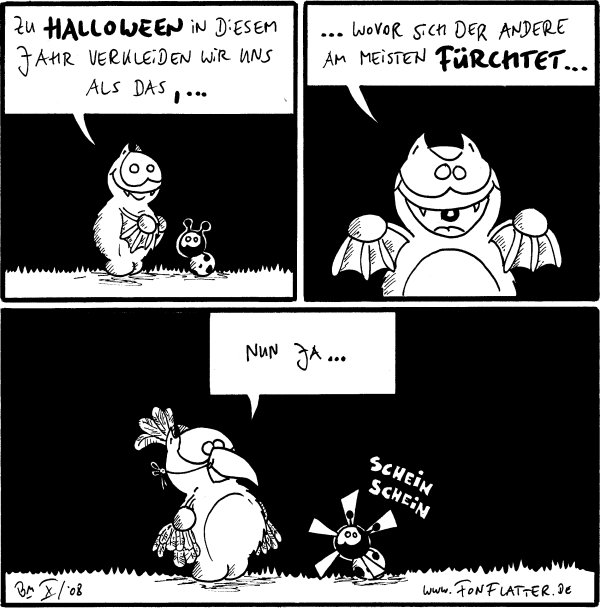 Fred: Zu Halloween in diesem Jahr verkleiden wir uns als das,...  Fred:...wovor sich der andere am meisten fürchtet...  [[Fred ist als Vogel verkleidet und Käfer hat Sonnenstrahlen am Hals]] Käfer: \