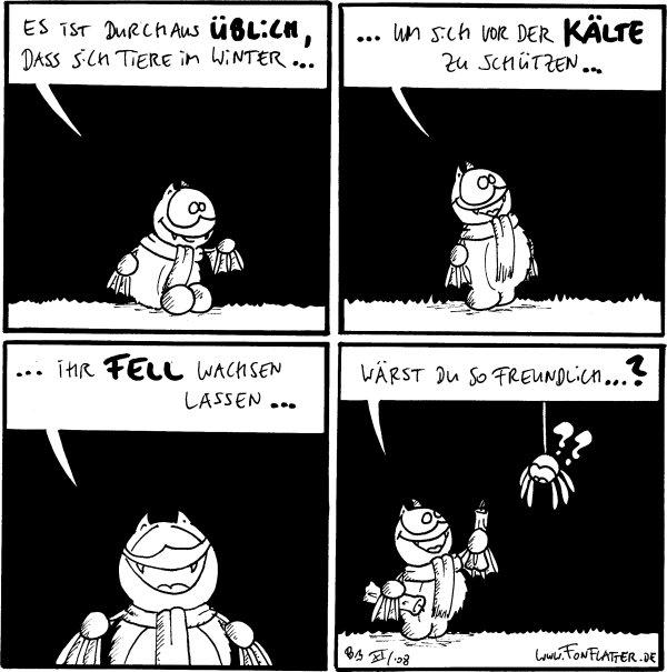 Es ist durchaus üblich, dass sich Tiere im Winter...  Fred: ...um sich vor der Kälte zu schützen...  Fred: ...ihr Fell wachsen lassen...  Fred: Wärst du so freundlich...? Spinne: ?? [[Fred hält der Spinne eine Kerze hin]]