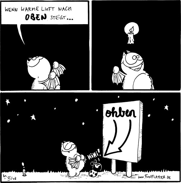 Fred: Wenn warme Luft nach oben steigt...  Fred: *Kerze*  [[Ein Schild mit Pfeil von ohben nach unten]] Käfer: Hihi! Wurm: !