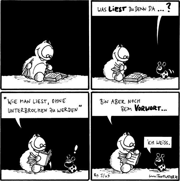 [[Fred liest gespannt im Buch]]  Käfer: Was liest du denn da...?  Fred: \