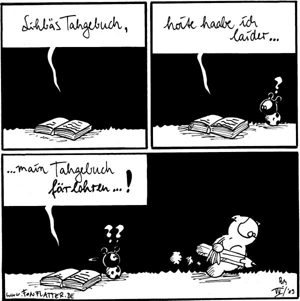 [[im Tagebuch]] Lihbäs Tahgebuch,  Tagebuch: hoite haabe ich laider... Käfer: ?  Tagebuch: ...main Tahgebuch färlohren...! Käfer: ?? [[Fred läuft nach unten schauend vorbei am Tagebuch]]