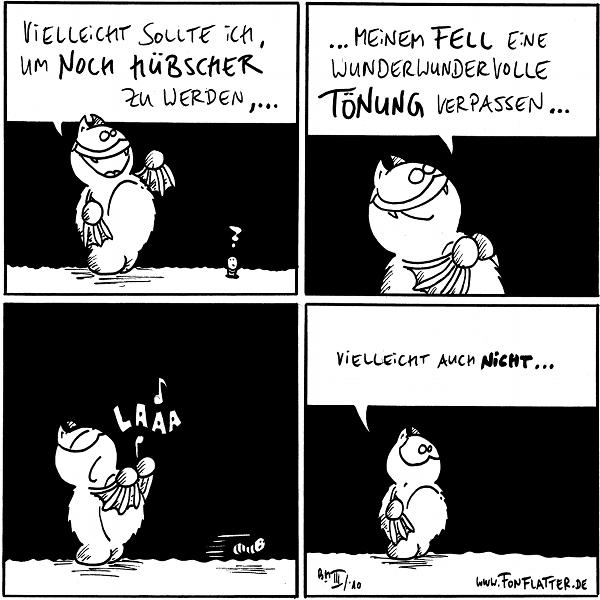 Fred: Vielleicht sollte ich, um noch hübscher zu werden,... Wurm:?  Fred:...meinem Fell eine wunderwundervolle Tönung verpassen...  Fred: Laaaa [[Wurm flieht]]  Fred: Vielleicht auch nicht...