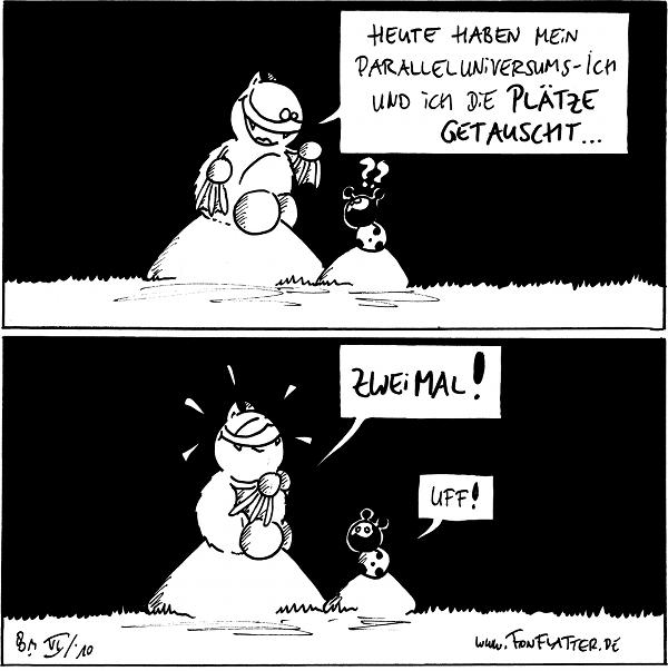 Fred: Heute haben mein Paralleluniversums-Ich und ich die Plätze getauscht… Käfer: ???  Fred: Zwei Mal! Käfer: Uff!  {{alt-text: Uff!}}