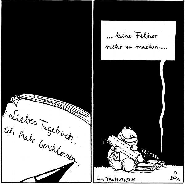 Fred schreibt: Liebes Tagebuch, ich habe beschlossen,   Fred. ...keine Felher mehr zu machen *kritzel*  {{alt-text: klappt doch schon ganz gut!}}
