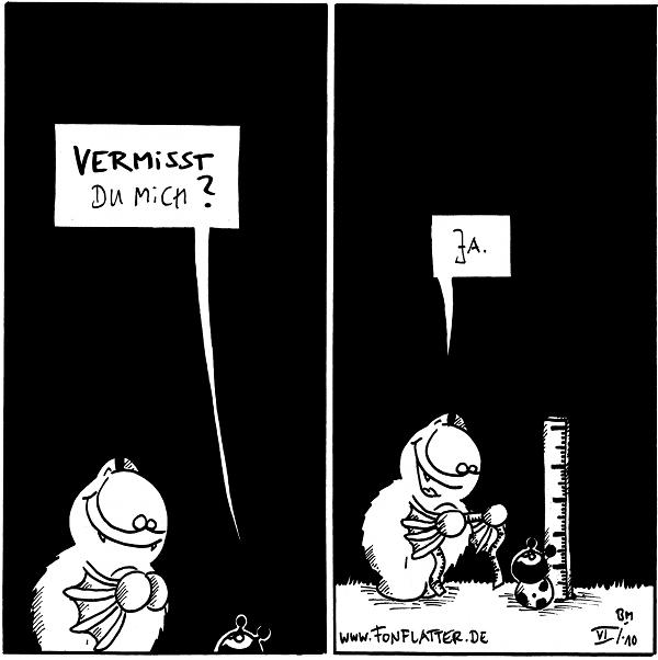 Käfer zu Fred: Vermisst du mich?  Fred: Ja [[Käfer steht an einer Messlatte]]  {{alt-text: Das stehen ja überhaupt keine Zahlen dran.}}