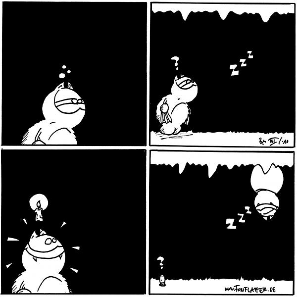 [[Fred sieht müde aus.]]  [[In der Luft kleben drei Buchstaben: zZz]] Fred: ?  [[Fred hat eine Idee.]]  [[Fred hängt sich an die Decke direkt neben die drei Buchstaben,]] Fred: zZz Wurm: ?  {{alt-text: Ich wünschte, ich würde auch einmal einem in der Luft hängenden ZZZ begegnen…}}