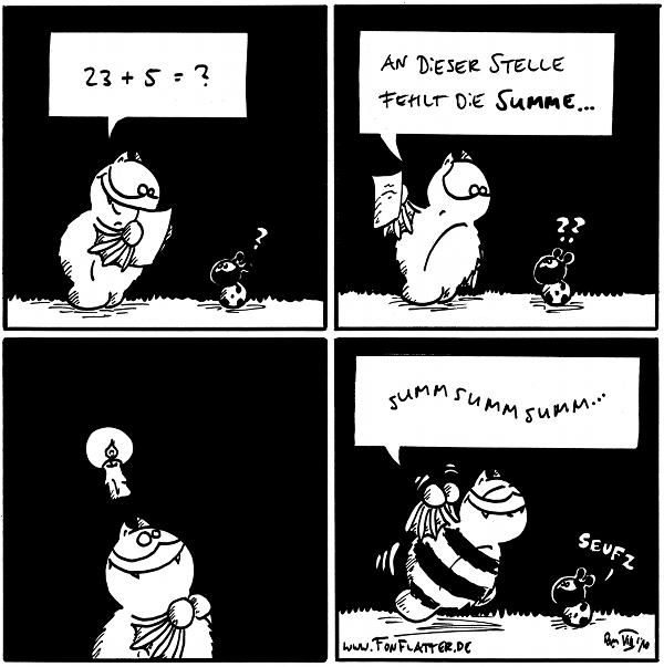Fred: 23 + 5 = ? Käfer: ?  Fred: An dieser Stelle fehlt die Summe ... Käfer: ??  Fred: *kerz*  Fred: *SUMM SUMM SUMM* ... Käfer: *seufz*  {{alt-test: Honiggläser = Taschenrechner?}}