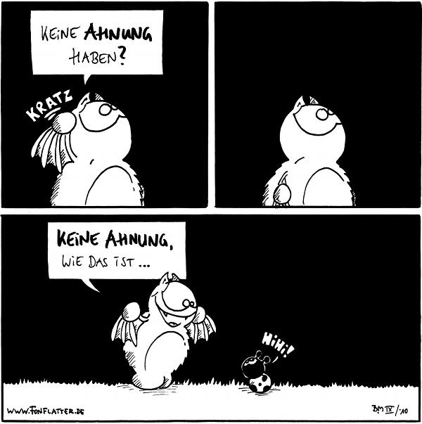 Fred: *kratz* Keine Ahnung haben?  [[Fred schweigt nachdenklich.]]  Fred: Keine Ahnung, wie das ist ... Käfer: Hihi!  {{alt-text: Behnung, Cehnung, Dehnung, ...}}
