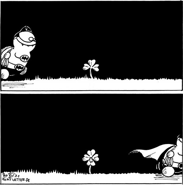[[Fred im Batman Kostüm läuft ins Panel rein. In der Mitte ein Dreiblättriges Kleeblatt]]  [[Fred verlässt das Panel. Nun ist das Kleeblatt vierblätterig]]   {{Der Fred vom Vortag mag bestimmt den heutigen Batfred.}}