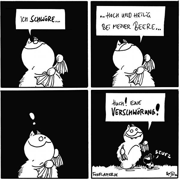 """Fred: Ich schwöre...  Fred:..Hoch und Heilig bei meine Beere...  Fred:""""!""""  Fred: Huch! Eine Verschwörung! Käfer: Seufz  {{Fred denkt anscheinend ständig an das chemische Element Brom und die finnische Gothicrockformation HIM. Oder so.}}"""