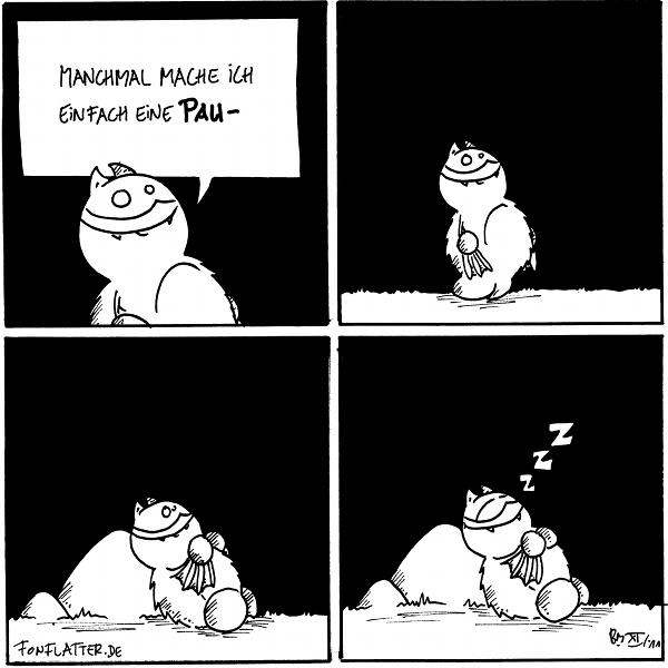 Fred: Manchmal mache ich einfach eine Pau-  Fred [[steht still]]  Fred [[liegt am Filosofiestein]]  Fred [[schläft am Filosofiestein]]: zzz  {{Oh nein, nich schon wie-}}