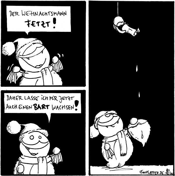 Fred [[freut sich]]: Der Weihnachtsmann fetzt!  Fred: Daher lasse ich mir jetzt auch einen Bart wachsen!  Fred hält einen Nikolausbart vor sich und Spinne läßt von oben Kerzenwachs tropfen.  {{Normalerweise nimmt man dafür aber Wachs-Mal-Stifte.}}
