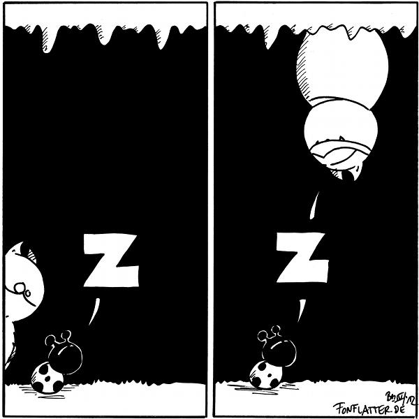 Käfer [[schläft in der Höhle]]: Z Fred [[schaut von links fragend ins Panel]]  Fred [[hängt an der Decke]] Käfer [[schläft weiterhin]] [[gemeinsam]]: Z  {{Yah, ein weiterer Schlafcomic! Will mir mein Unterbewußtsein irgendwas mitteilen?}}
