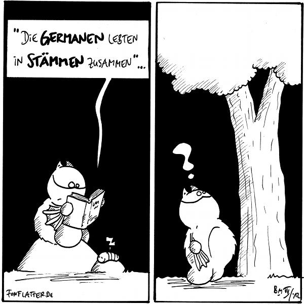 """Fred [[sitzt auf dem Filosofiestein und liest in einem Buch]]: """"Die Germanen lebten in Stämmen zusammen""""... Wurm: z  Fred [[steht vor einem Baum]]: ?  {{Im ersten Panel ist ein ehemaliger Stamm versteckt.}}"""