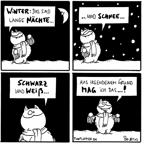 Fred [[mit Schal, schaut zu einem lächelndem Halbmond hoch]]: Winter: das sind lange Nächte  Fred [[es schneit]]: ...und Schnee...  Fred: schwarz und weiß  Fred: aus irgendeinem Grund mag ich das...!  {{Eine WinwinTer-Situation.}}