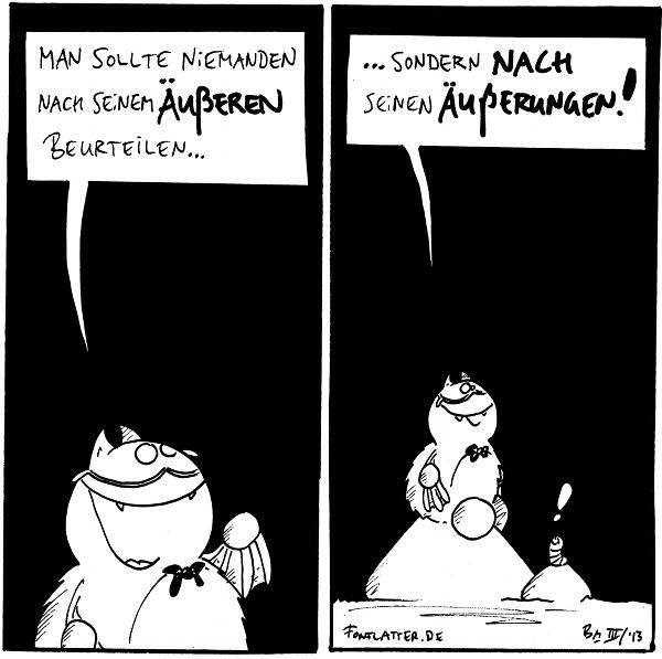 Professor-Fred: Man sollte niemanden nach seinem Äußeren beurteilen...  Professor-Fred [[auf dem Filosofiestein]]: ...sondern nach seinen Äußerungen! Wurm: !  {{Wer innere Werte besonders schätzt: Ärzte.}}