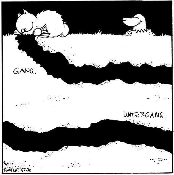 Panel [[man sieht zwei übereinander verlaufende Maulwurfgänge, der obere hat einen Ausgang]] Fred [[schaut in den Ausgang]] Bildbeschrieb [[oberer Gang]]: Gang. Bildbeschriebe [[unterer Gang]]: Untergang. Maulwurf [[schaut zu Fred]]  {{Hui, ein Leergang.}}