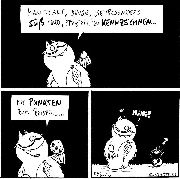 Professor-Fred: Man plant, Dinge, die besonders süß sind, speziell zu kennzeichnen...  Professor-Fred [[hält einen Schokokeks]]: Mit Punkten zum Beispiel...  Professor-Fred [[schaut auf Käfer]]: hihi! <3 Käfer: ?  {{...}}