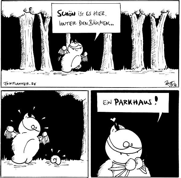Fred [[läuft durch den Wald]]: Schön ist es hier, unter den Bäumen...  Fred [[steht überrascht vor einem Schneckenhaus]]  Fred: Ein Parkhaus! <3  {{Es befindet sich hinter der ersten Abzweigung.}}
