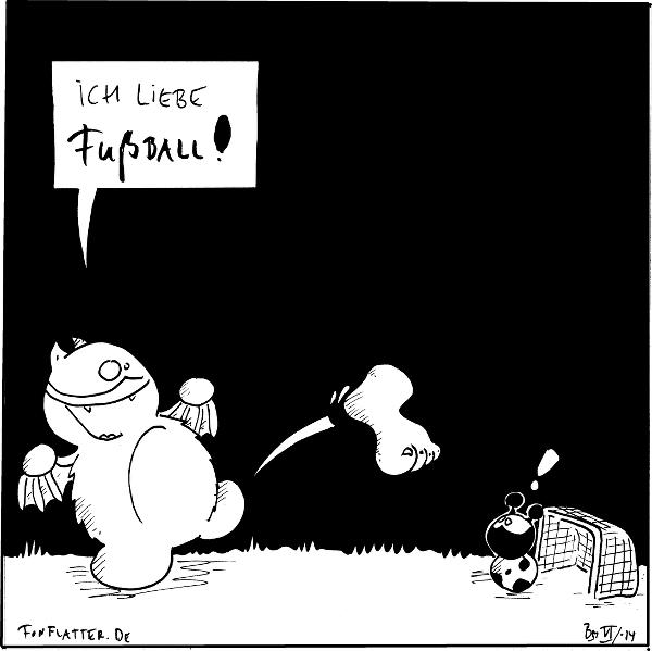 """Fred[[schießt einen Fuß]] Ich liebe Fußball Käfer[[steht im Tor]]:""""!""""  {{Tut mir leid, aber irgendwann musste dieses Wortspiel mal raus. Kribbelte mir schon die ganze Zeit in den Zehen.}}"""