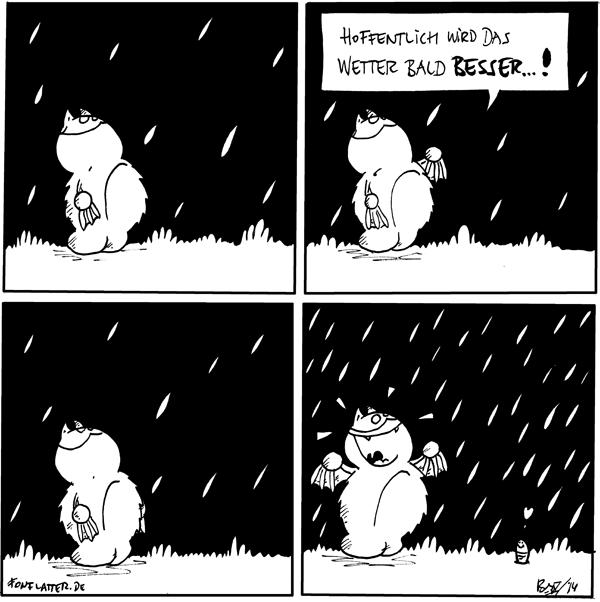 Fred [[schaut in den Himmel, es regnet leicht]]  Fred: Hoffentlich wird das Wetter bald besser...!  Fred [[schaut in den Himmel, es regnet immernoch  leicht]]  Fred [[freudig, es regnet stärker]] Wurm: <3  {{Jetzt fehlt nur noch der fetzigweiche Flauschregen!}}