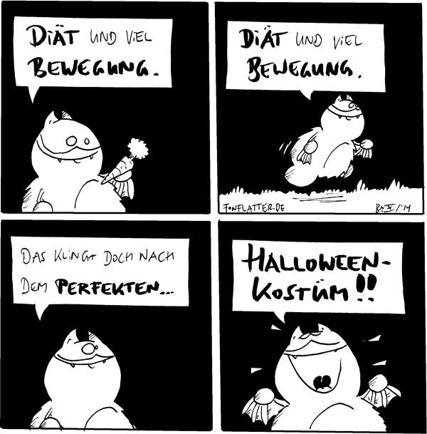 Fred [[hält eine Karotte]]: Diät und viel Bewegung.  Fred [[laufend]]: Diät und viel Bewegung.  Fred: Das klingt doch nach dem perfekten...  Fred [[strahlend]]: Halloween-Kostüm!!  {{Waaah!}}